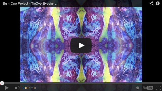 Tie Dye Eyesight by Burn One Project.